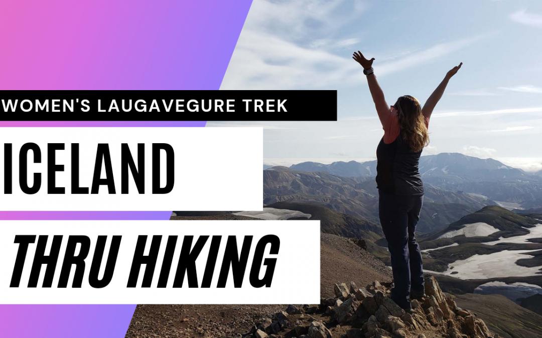 Women's Hiking Adventures Summer 2021: Iceland's Laugavegur Trek